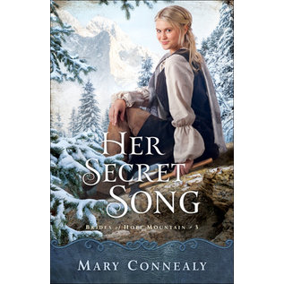 Brides of Hope Mountain #3: Her Secret Song (Mary Connealy), Paperback