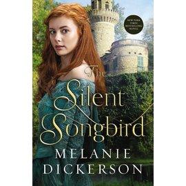The Silent Songbird (Melanie Dickerson), Paperback