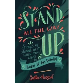 Stand All the Way Up: Stories of Staying in It When You Want to Burn It All Down (Sophie Hudson), Paperback