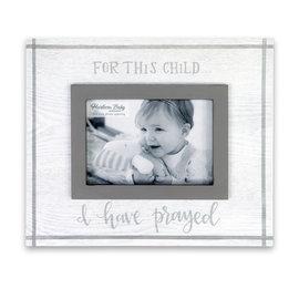 Photo Frame - For this Child I Prayed