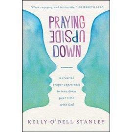 Praying Upside Down (Kelly O'Dell Stanley), Paperback