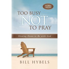 Too Busy Not to Pray (Bill Hybels), Paperback