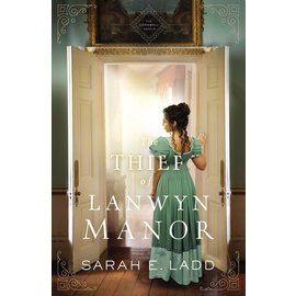 The Cornwall Novels #2: The Thief of Lanwyn Manor (Sarah E. Ladd), Paperback