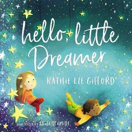 Hello, Little Dreamer (Kathie Lee Gifford), Paperback