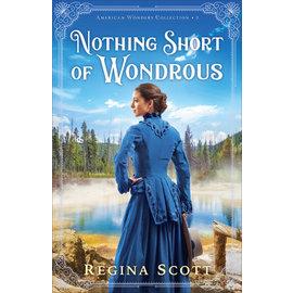 American Wonders Collection #2: Nothing Short of Wondrous (Regina Scott), Paperback