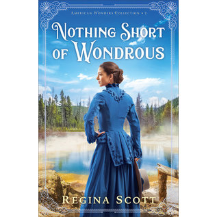 American Wonders Collection #2: Nothing Short of Wondrous (Regina Scott), Paperback