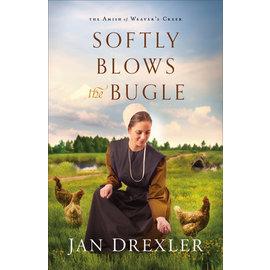 Amish of Weaver's Creek #3: Softly Blows the Bugle (Jan Drexler), Paperback
