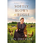 Amish of Weaver's Creek #3: Softly Blows the Bugle (Jan Drexler), Paperback