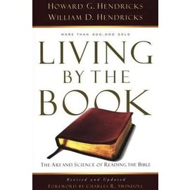 Living by the Book: The Art and Science of Reading the Bible (Howard G. Hendricks, William D. Hendricks), Paperback