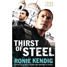 The Tox Files #3: Thirst of Steel (Ronie Kendig), Paperback