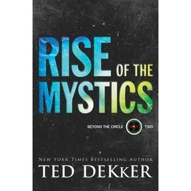 Beyond the Circle #2: Rise of the Mystics (Ted Dekker), Hardcover