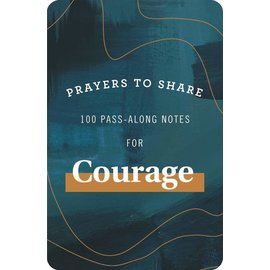 Prayers to Share: 100 Pass-Along Notes for Courage