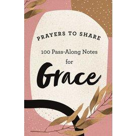 Prayers to Share: 100 Pass-Along Notes for Grace