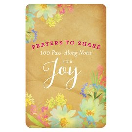 Prayers to Share: 100 Pass-Along Notes for Joy