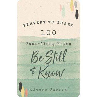 Prayers to Share: 100 Pass-Along Notes, Be Still & Know