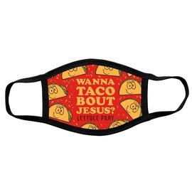 Face Mask: Wanna Taco Bout Jesus?