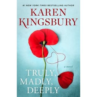 Baxter Family: Truly, Madly, Deeply (Karen Kingsbury), Hardcover