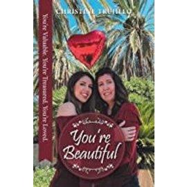 You're Beautiful (Christine Trujillo), Paperback