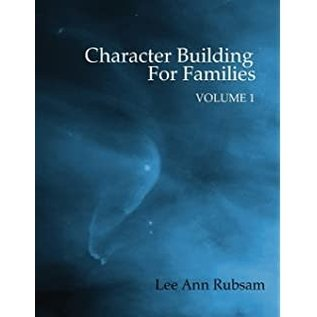 Character Building for Families, Volume 1