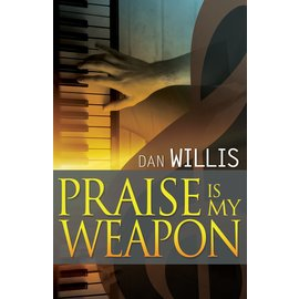 Praise is My Weapon (Dan Willis), Paperback