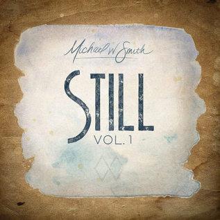 CD - Still, Volume 1 (Michael W. Smith)