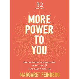 More Power to You: Declarations to Break Free from Fear & Take Back Your Life (Margaret Feinberg), Hardcover