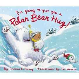 I'm Going to Give You a Polar Bear Hug! (Caroline B. Cooney), Hardcover