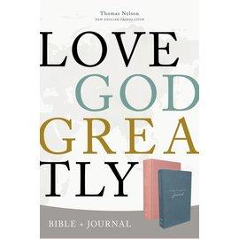 NET Love God Greatly Bible/Journal Combo