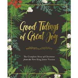 Good Tidings of Great Joy: The Complete Story of Christmas from the New King James Version, Hardcover