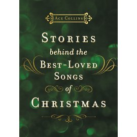 Stories Behind the Best-Loved Songs of Christmas (Ace Collins), Hardcover
