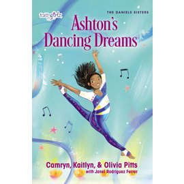 The Daniels Sisters #2: Ashton's Dancing Dreams (Kaitlyn Pitts, Olivia Pitts, Camryn Pitts), Paperback