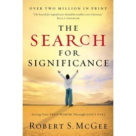 The Search for Significance: Seeing Your True Worth through God's Eyes (Robert S. McGee), Paperback