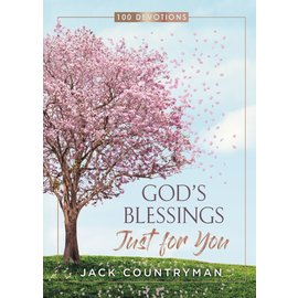 God's Blessings Just for You: 100 Devotions (Jack Countryman), Hardcover