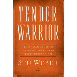 Tender Warrior: Every Man's Purpose, Every Woman's Dream, Every Child's Hope (Repack)