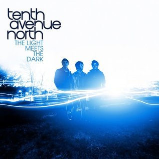 CD - The Light Meets the Dark (Tenth Avenue North)
