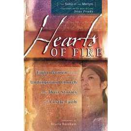 Hearts of Fire: Eight Women in the Underground Church and Their Stories of Costly Faith (Voice of the Martyrs), Paperback