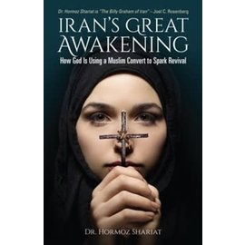 Iran's Great Awakening: How God is Using a Muslim Convert to Spark Revival (Hormoz Shariat), Paperback