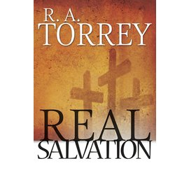 Real Salvation (R. A. Torrey), Paperback