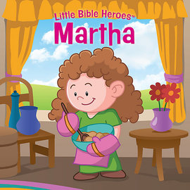 Little Bible Heroes: Martha, Board Book