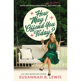 How May I Offend You Today? (Susannah B. Lewis), Paperback
