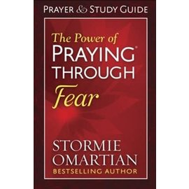 The Power of Praying through Fear, Prayer And Study Guide (Stormie Omartian)