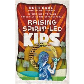 Raising Spirit-Led Kids: Guiding Kids to Walk Naturally in the Supernatural (Seth Dahl), Paperback