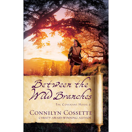 COMING JULY 2021 The Covenant House #2: Between the Wild Branches (Connilyn Cossette), Paperback