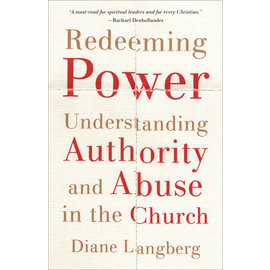 Redeeming Power: Understanding Authority and Abuse in the Church (Diane Langberg), Paperback