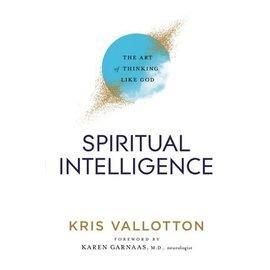 Spiritual Intelligence: The Art of Thinking Like God (Kris Vallotton), Hardcover