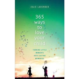 365 Ways to Love Your Child (Julie Lavender), Paperback