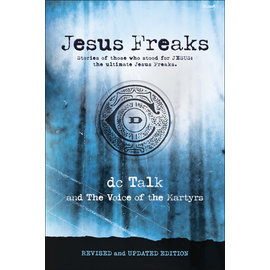 Jesus Freaks: Stories of Those Who Stood for Jesus, the Ultimate Jesus Freaks (DC Talk, Voice of the Martyrs), Paperback