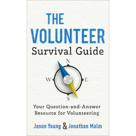 The Volunteer Survival Guide: Your Question-and-Answer Resource for Volunteering (Jason Young, Jonathan Malm), Mass Market Paperback
