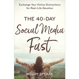 The 40-Day Social Media Fast: Exchange Your Online Distractions for Real-Life Devotion Wendy Speake), Paperback