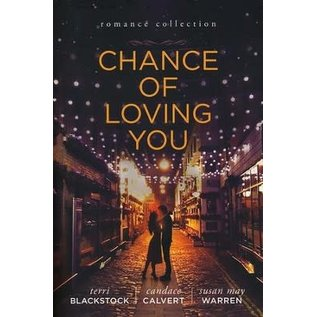 Chance of Loving You, 3-In-1 (Terri Blackstock, Susan May Warren, Candace Calvert), Paperback